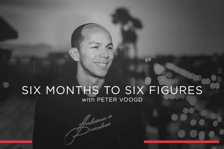 six months to six figures Peter Voogd