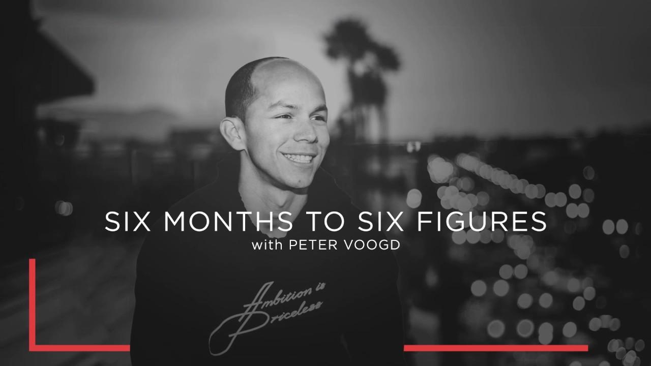 six months to six figures Peter Voogd